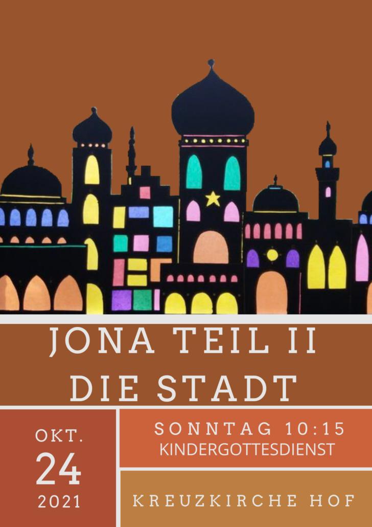 Jona Teil 2 - Die Stadt, Kindergottesdienst am 24.10.2021